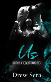 Us - Book Three In The Everett Gaming Series 電子書 by Drew Sera