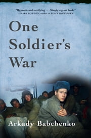 One Soldier's War ebook by Arkady Babchenko,Nick Allen