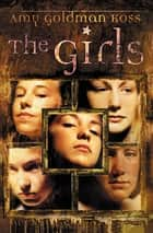 The Girls ebook by Amy Goldman Koss