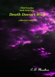 Clint Faraday Mysteries Book 45: Death Doesn't Wait Collector's Edition ebook by CD Moulton