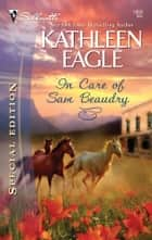 In Care of Sam Beaudry ebook by Kathleen Eagle