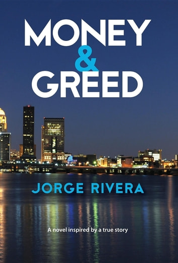 Money & Greed - Unavoidable Consequences ebook by Jorge Rivera