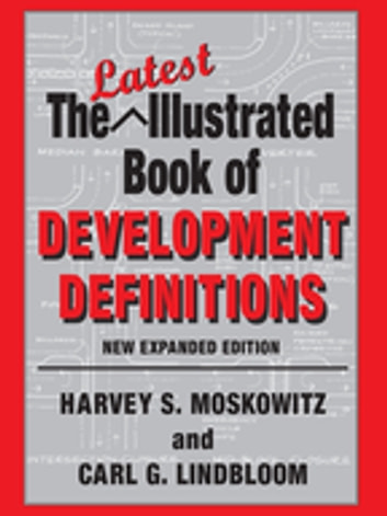 The Latest Illustrated Book of Development Definitions ebook by Carl G. Lindbloom