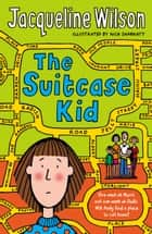 The Suitcase Kid ebook by Jacqueline Wilson, Nick Sharratt