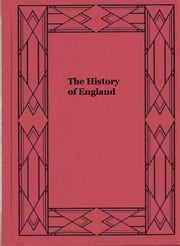 The History of England - From the Accession of Henry III. to the Death of Edward III. (1216-1377) ebook by T. F. Tout