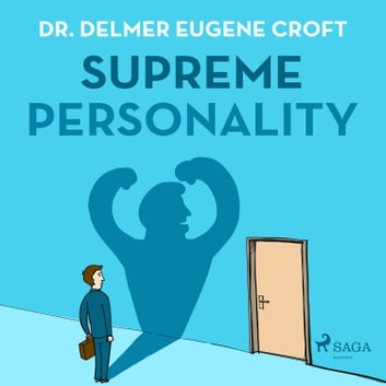 Supreme Personality audiobook by Dr. Delmer Eugene Croft