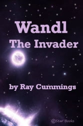 Wandl the Invader ebook by Ray Cummings