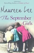 The September Girls - A superb Liverpool saga from the RNA award-winning author ebook by Maureen Lee