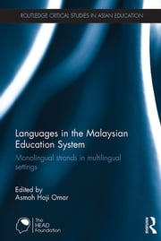 Languages in the Malaysian Education System - Monolingual strands in multilingual settings ebook by Asmah Haji Omar