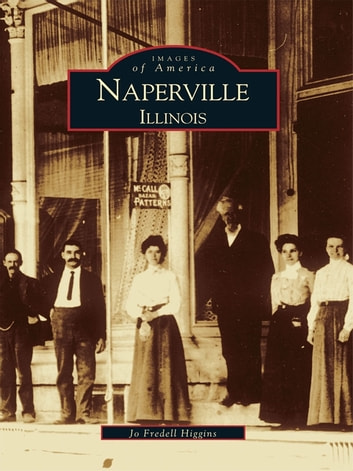 Naperville, Illinois ebook by Jo Fredell Higgins