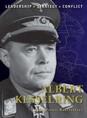 Albert Kesselring ebook by Pier Paolo Battistelli,Mr Adam Hook