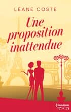 Une proposition inattendue ebook by Léane Coste
