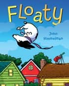 Floaty ebook by John Himmelman, John Himmelman