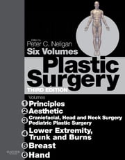 Plastic Surgery E-Book: 6 - Volume Set - Expert Consult - Online ebook by Peter C. Neligan