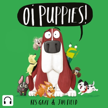 Oi Puppies! audiobook by Kes Gray
