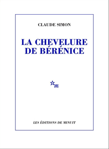 La Chevelure de Bérénice eBook by Claude Simon