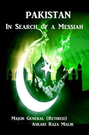 Pakistan - In Search of a Messiah ebook by Askari  Raza Malik