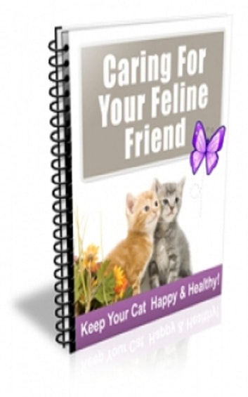 How To Caring For Your Feline Friend ebook by Jimmy Cai