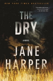 The Dry - A Novel ebook by Jane Harper