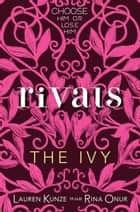 The Ivy: Rivals ebook by Lauren Kunze,Rina Onur