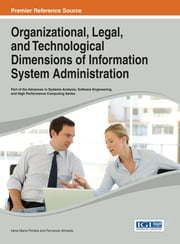 Organizational, Legal, and Technological Dimensions of Information System Administration ebook by Irene Maria Portela,Fernando Almeida