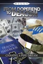 FROM DOPEFIEND TO DEACON ebook by BILLY