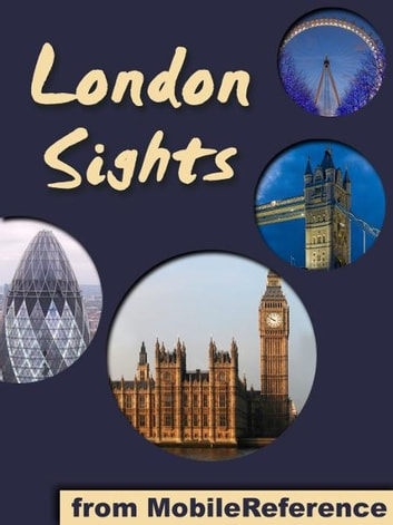 London Sights: a travel guide to the top 60 attractions in London, England, UK (Mobi Sights) ebook by MobileReference