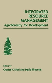 Integrated Resource Management - Agroforestry for Development ebook by