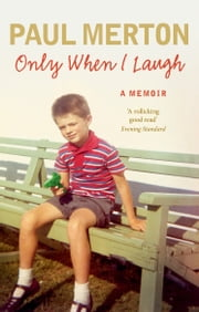 Only When I Laugh: My Autobiography ebook by Paul Merton