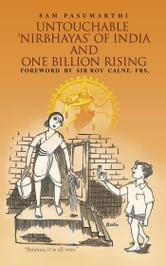 Untouchable Nirbhayas of India - & One Billion Rising ebook by Sam Pasumarthi