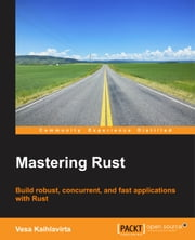 Mastering Rust ebook by Vesa Kaihlavirta