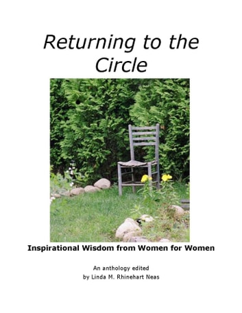 Returning to the Circle: Inspirational Wisdom from Women for Women ebook by Linda M. Rhinehart Neas