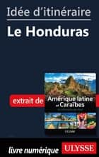 Idée d'itinéraire - Le Honduras ebook by Collectif