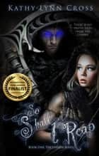 So Shall I Reap: Book One The Unseen Series ebook by Kathy-Lynn Cross