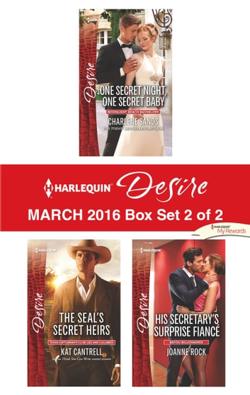 Harlequin Desire March 2016 - Box Set 2 of 2 - An Anthology ebook by Charlene Sands,Kat Cantrell,Joanne Rock