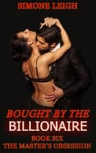 The Master's Obsession - Bought by the Billionaire ebook by Simone Leigh