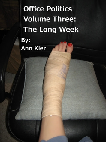 Office Politics Volume Three: The Long Week ebook by Ann Kler