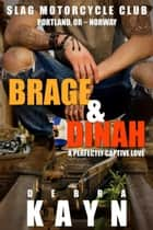 Brage & Dinah - Slag Motorcycle Club, #2 ebook by Debra Kayn