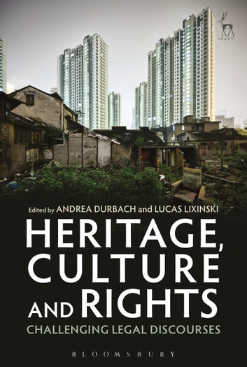 Heritage, Culture and Rights - Challenging Legal Discourses ebook by