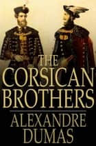 The Corsican Brothers ebook by Alexandre Dumas, Henry Frith