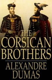 The Corsican Brothers ebook by Alexandre Dumas,Henry Frith