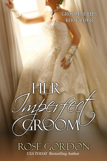 Her Imperfect Groom ebook by Rose Gordon