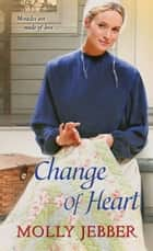 Change of Heart eBook by Molly Jebber