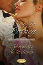 Al rescate de la dama ebook by Mary Jo Putney
