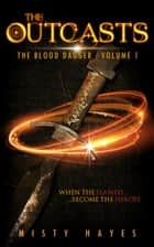 The Outcasts - The Blood Dagger, #1 ebook by Misty Hayes
