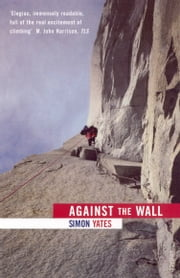 Against The Wall ebook by Simon Yates