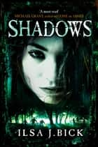 Shadows - Book 2 ebook by Ilsa J. Bick