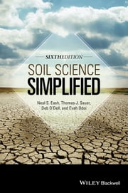 Soil Science Simplified ebook by Thomas J. Sauer,Neal S. Eash,Deb O'Dell,Evah Odoi,Mary C. Bratz