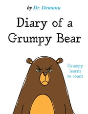 Diary of a Grumpy Bear - Diary of a Grumpy Bear, #1 ebook by Dr. Demanu