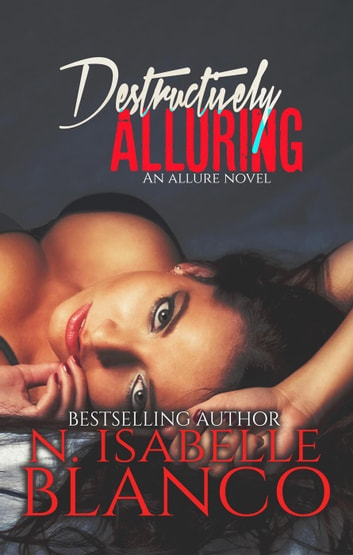 Destructively Alluring - Allure, #1 ebook by N. Isabelle Blanco